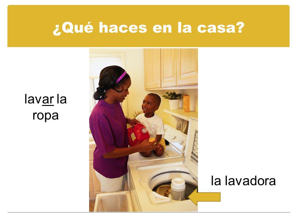 ¿Qué haces en la casa lavar la ropa la lavadora