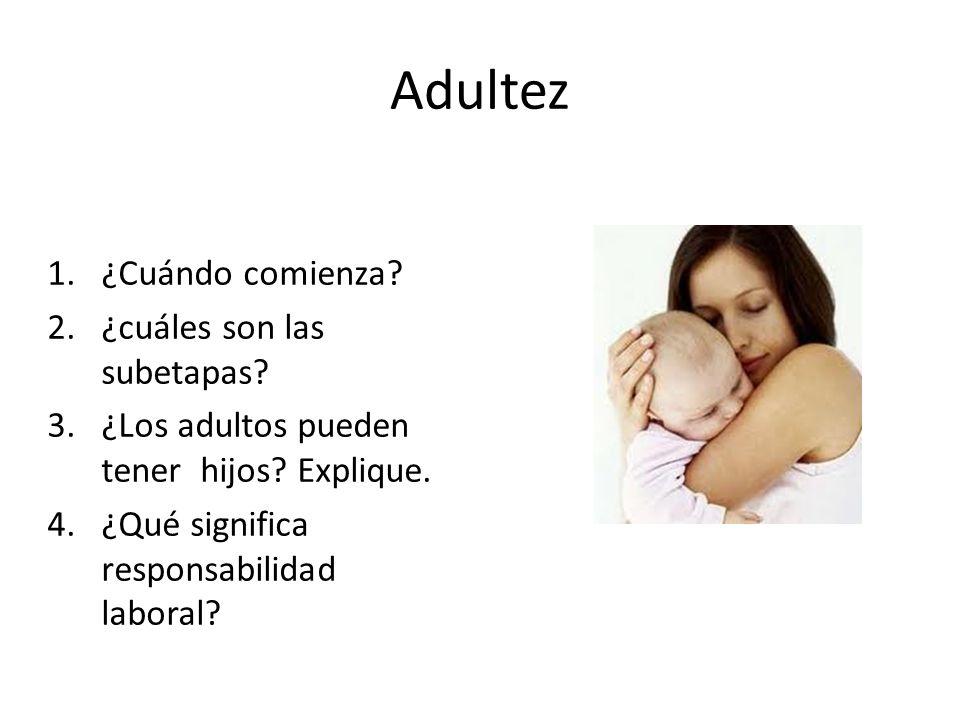 Adultez ¿Cuándo comienza ¿cuáles son las subetapas
