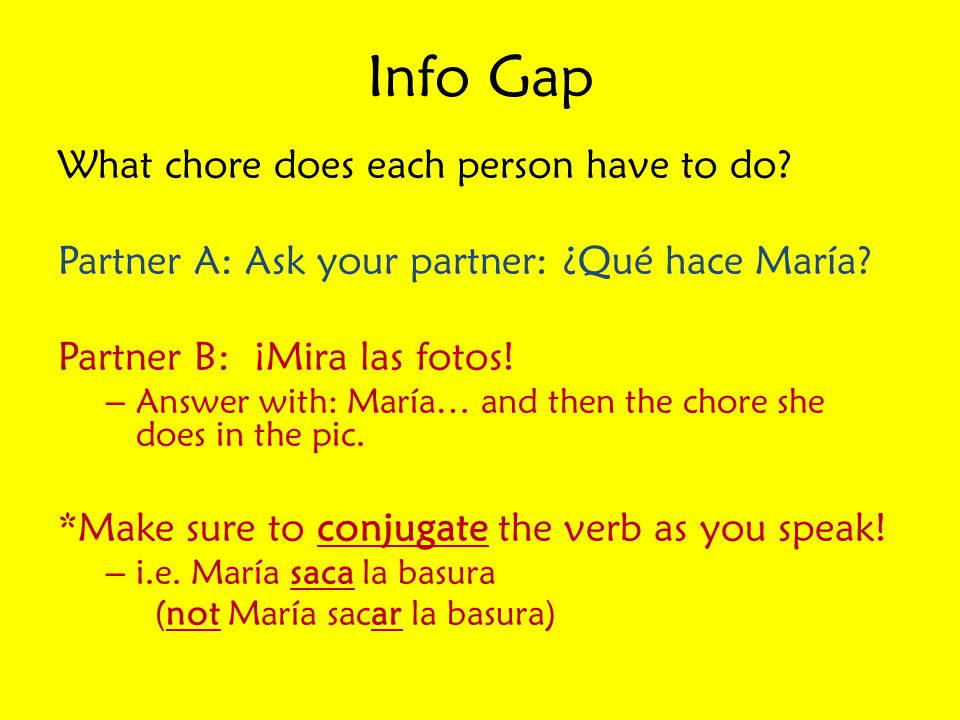 Info Gap What chore does each person have to do