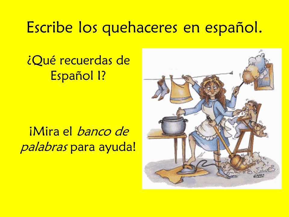 Escribe los quehaceres en español.