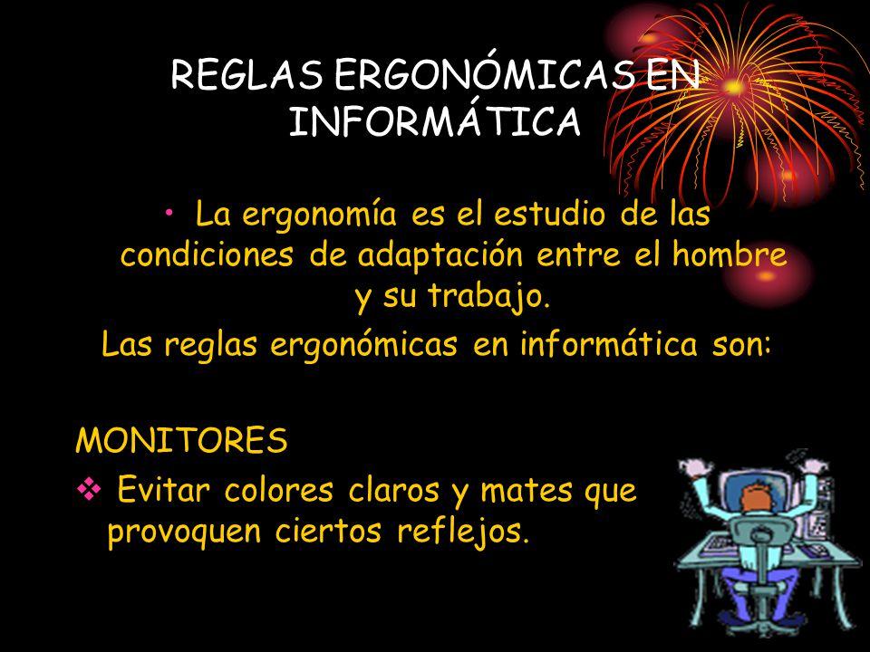 REGLAS ERGONÓMICAS EN INFORMÁTICA