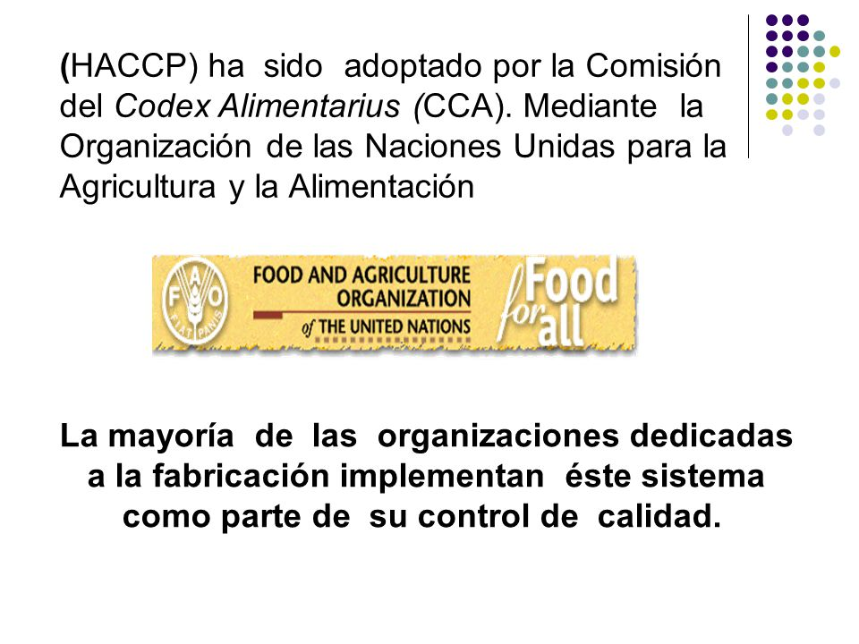 (HACCP) ha sido adoptado por la Comisión del Codex Alimentarius (CCA)