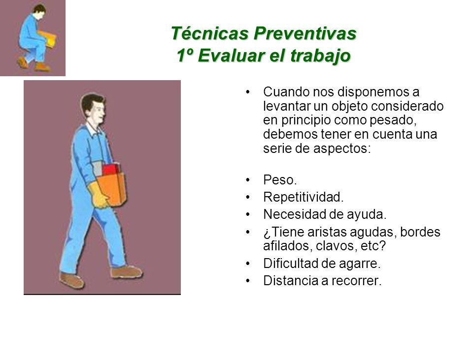 Técnicas Preventivas 1º Evaluar el trabajo