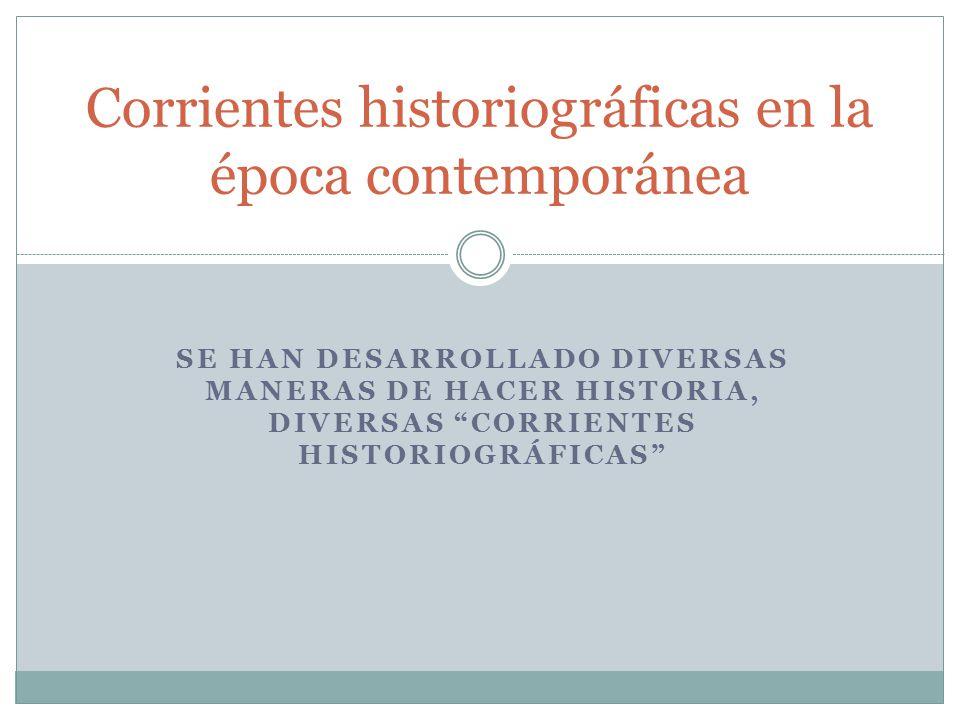 Corrientes historiográficas en la época contemporánea