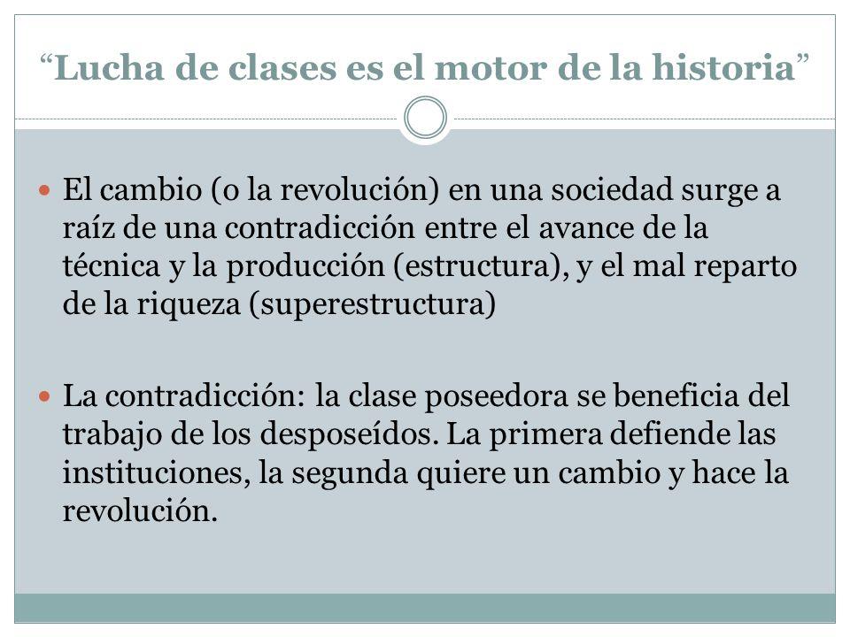 Lucha de clases es el motor de la historia