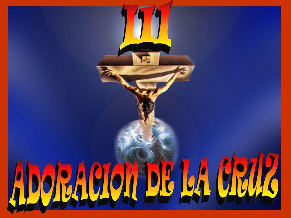 III ADORACION DE LA CRUZ