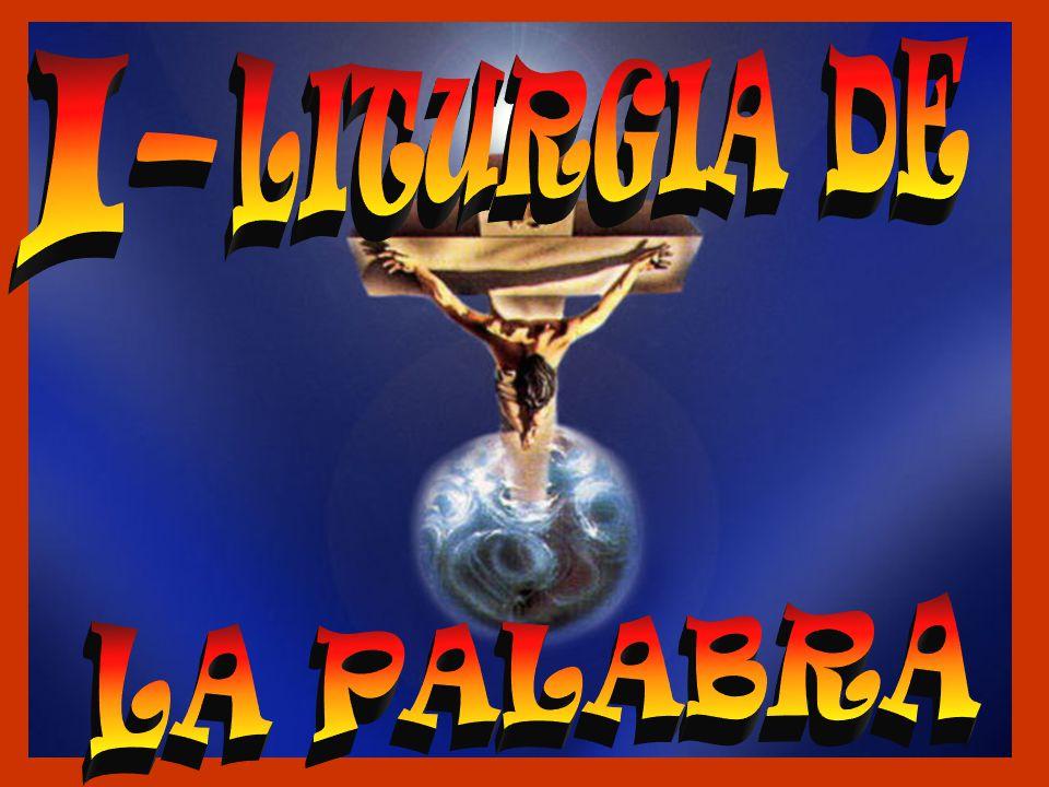I- LITURGIA DE LA PALABRA