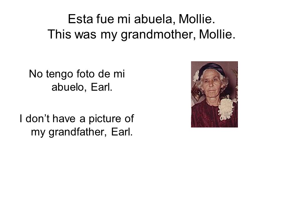 Esta fue mi abuela, Mollie. This was my grandmother, Mollie.
