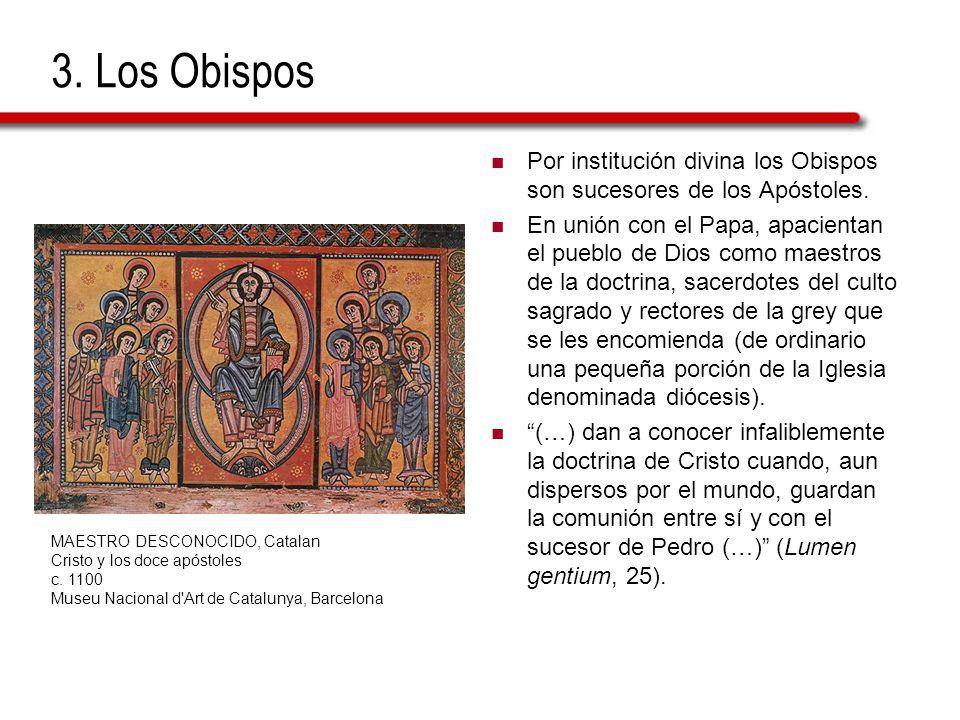 3. Los Obispos Por institución divina los Obispos son sucesores de los Apóstoles.
