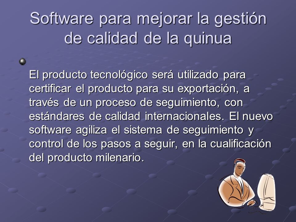 Software para mejorar la gestión de calidad de la quinua