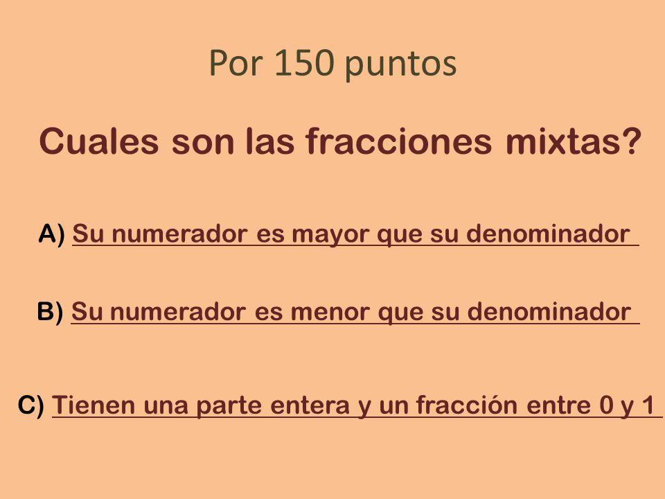 Por 150 puntos Cuales son las fracciones mixtas