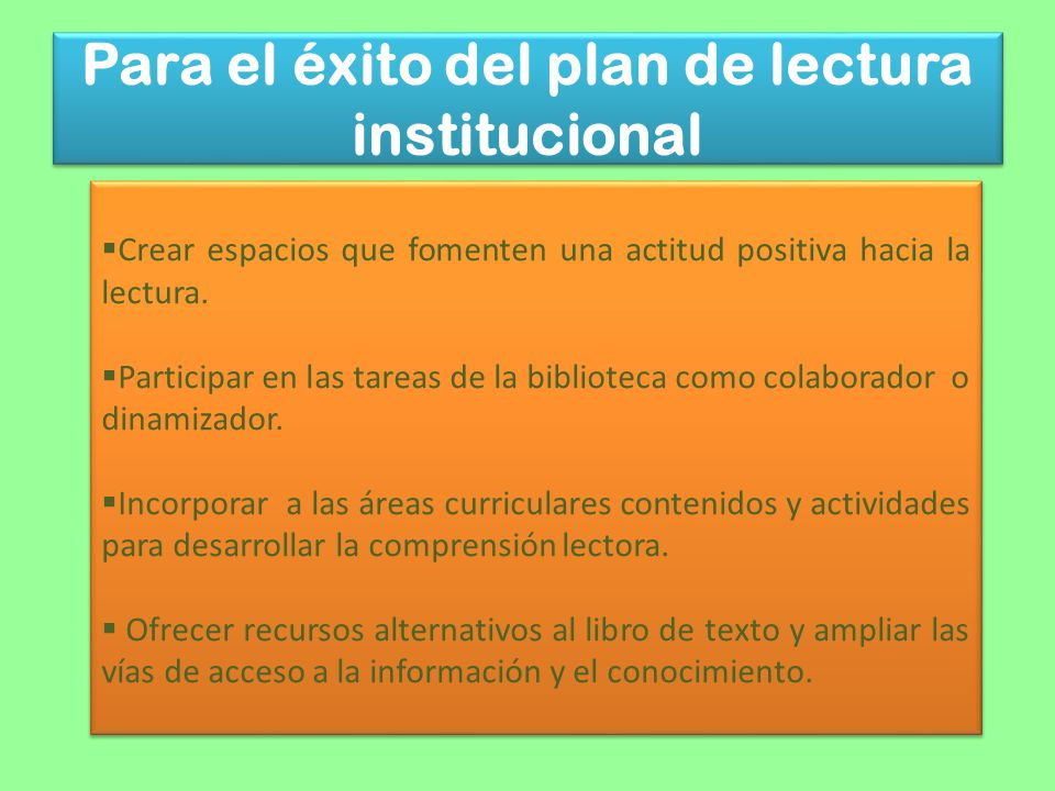 Para el éxito del plan de lectura institucional