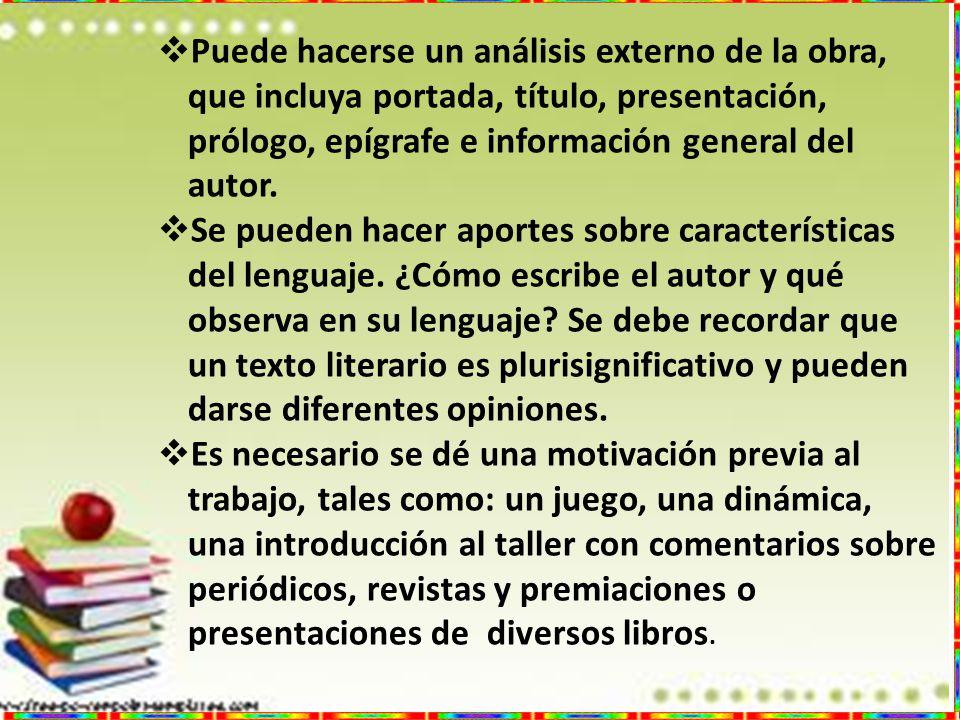 Puede hacerse un análisis externo de la obra, que incluya portada, título, presentación, prólogo, epígrafe e información general del autor.
