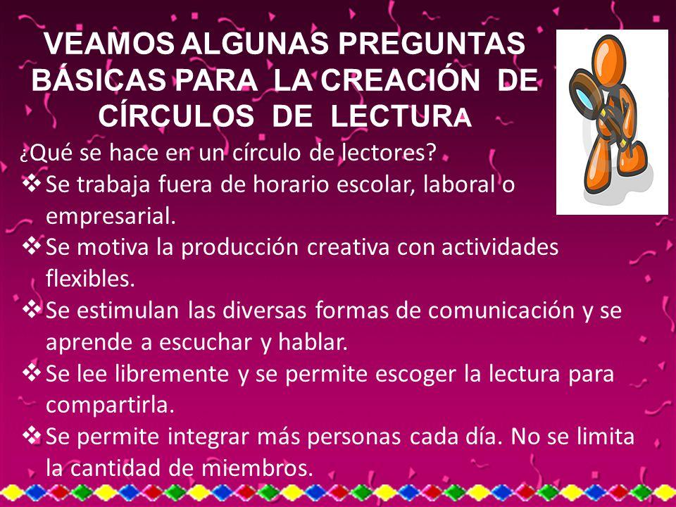 VEAMOS ALGUNAS PREGUNTAS BÁSICAS PARA LA CREACIÓN DE CÍRCULOS DE LECTURA