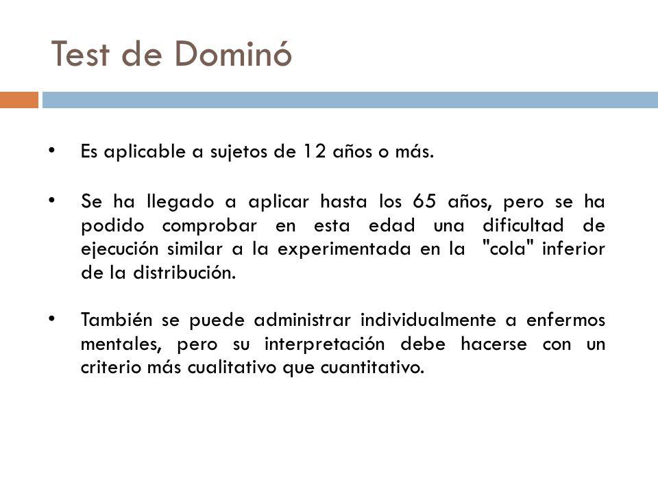 Test de Dominó Es aplicable a sujetos de 12 años o más.