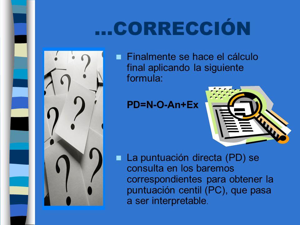 ...CORRECCIÓN Finalmente se hace el cálculo final aplicando la siguiente formula: PD=N-O-An+Ex.