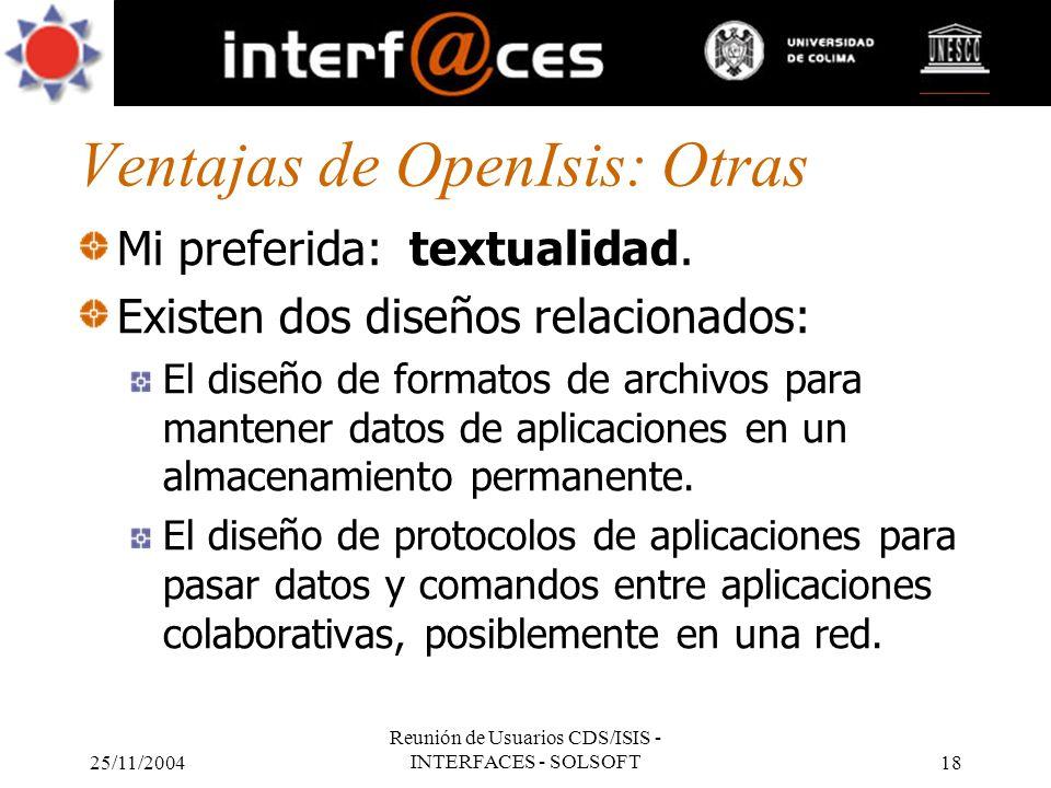 Ventajas de OpenIsis: Otras