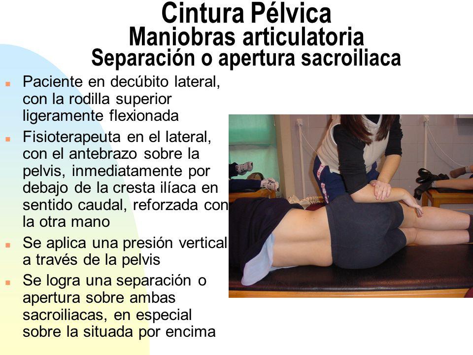 Cintura Pélvica Maniobras articulatoria Separación o apertura sacroiliaca
