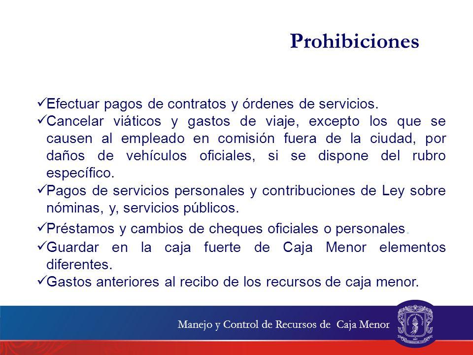 Prohibiciones Efectuar pagos de contratos y órdenes de servicios.