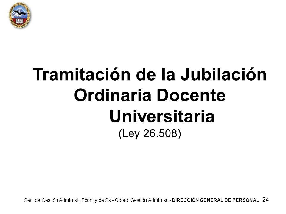 Tramitación de la Jubilación Ordinaria Docente Universitaria (Ley 26