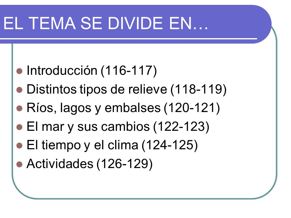 EL TEMA SE DIVIDE EN… Introducción (116-117)