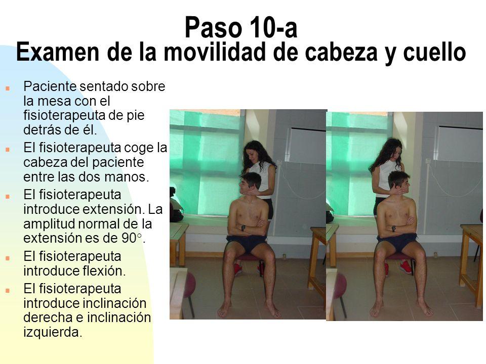Paso 10-a Examen de la movilidad de cabeza y cuello