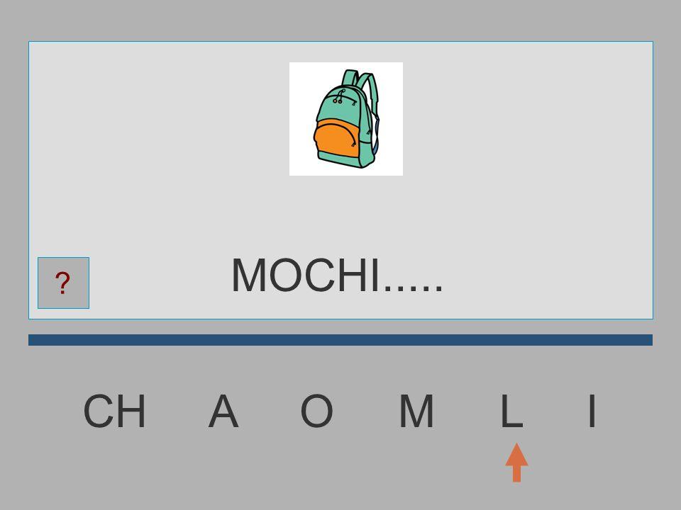 MOCHI..... CH A O M L I