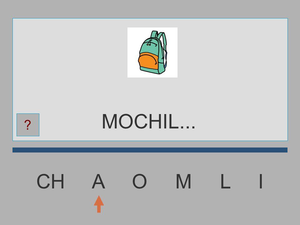 MOCHIL... CH A O M L I
