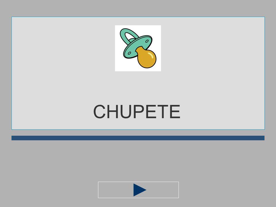 CHUPETE