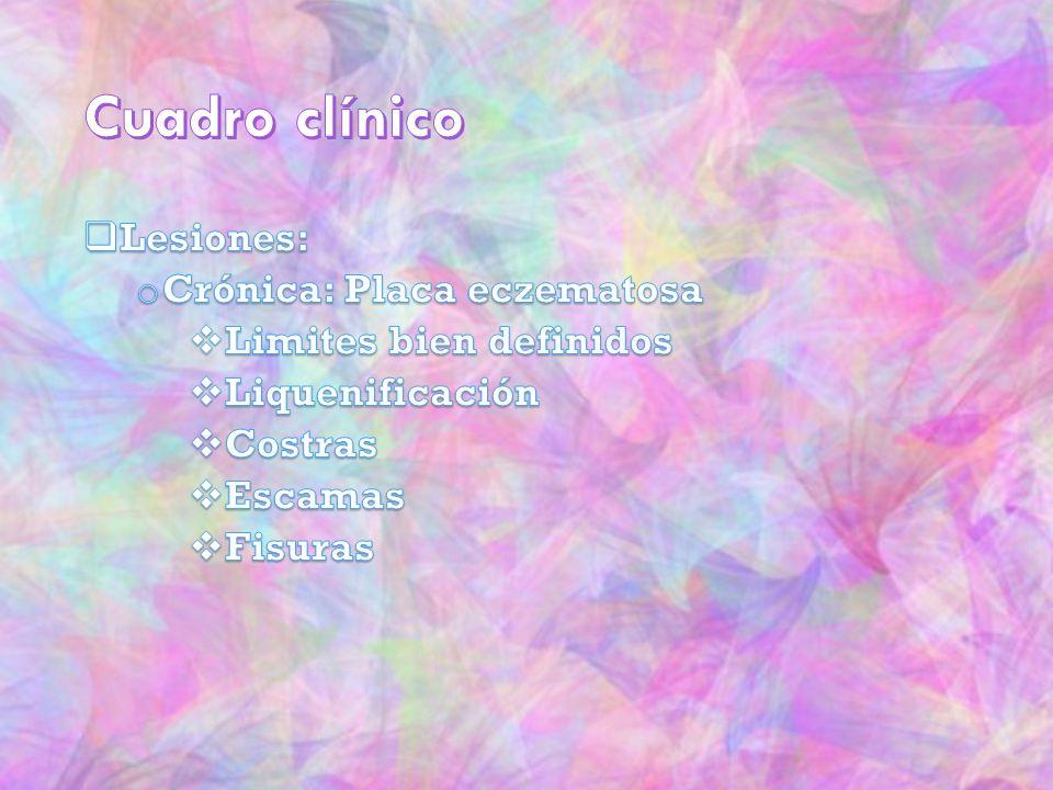 Cuadro clínico Lesiones: Crónica: Placa eczematosa