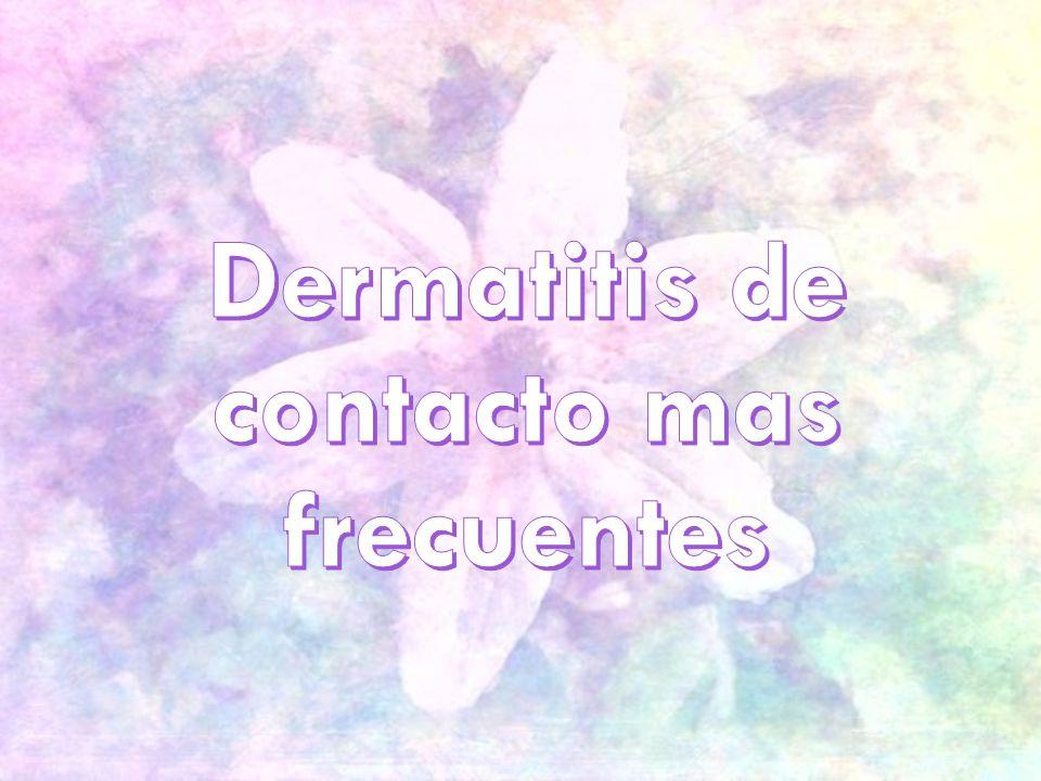 Dermatitis de contacto mas frecuentes