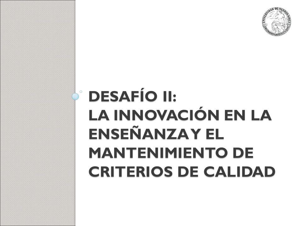 Desafío Ii: la innovación en la enseñanza y el mantenimiento de criterios de calidad