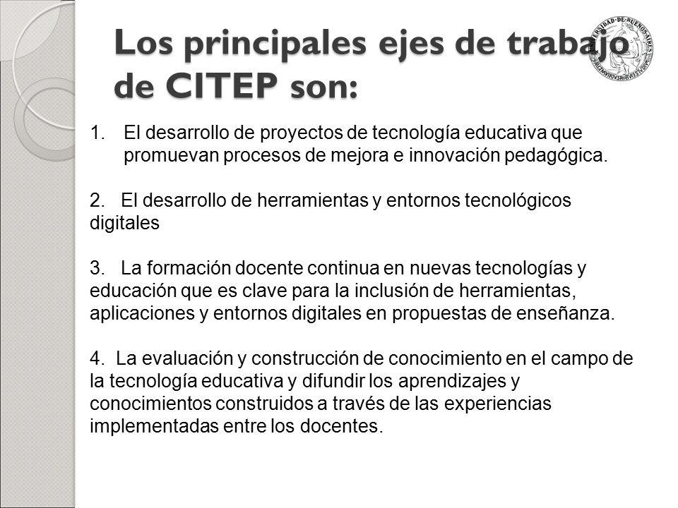 Los principales ejes de trabajo de CITEP son: