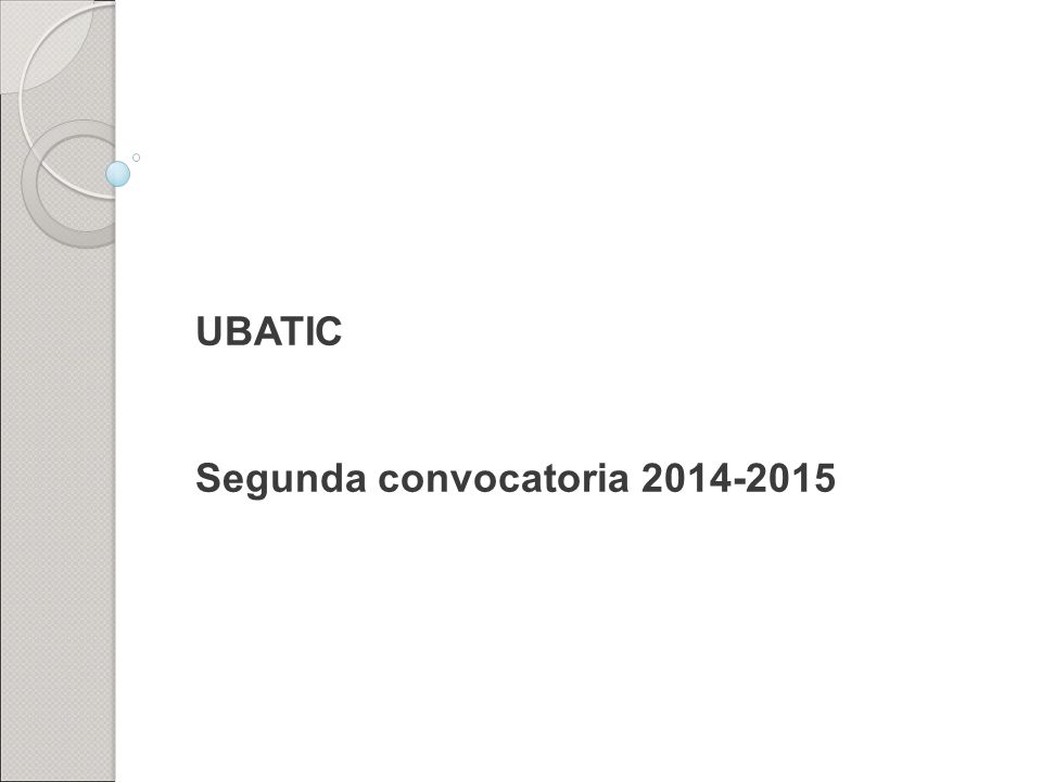 UBATIC Segunda convocatoria 2014-2015