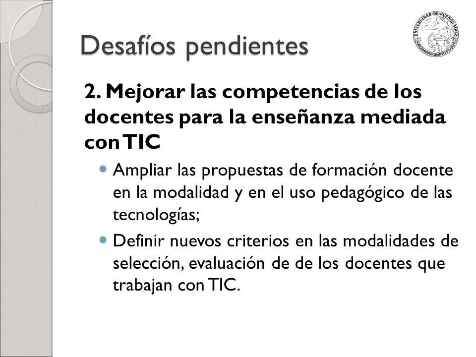 Desafíos pendientes 2. Mejorar las competencias de los docentes para la enseñanza mediada con TIC.