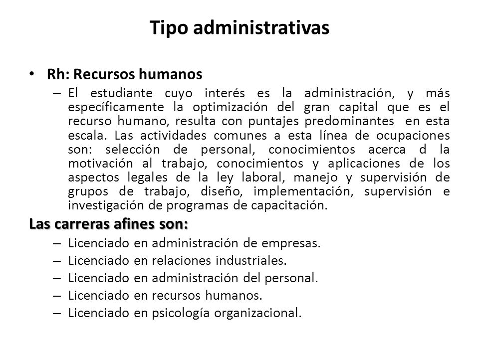 Tipo administrativas Rh: Recursos humanos Las carreras afines son: