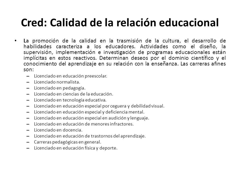Cred: Calidad de la relación educacional