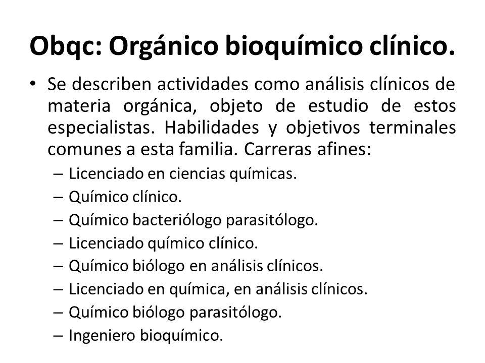 Obqc: Orgánico bioquímico clínico.