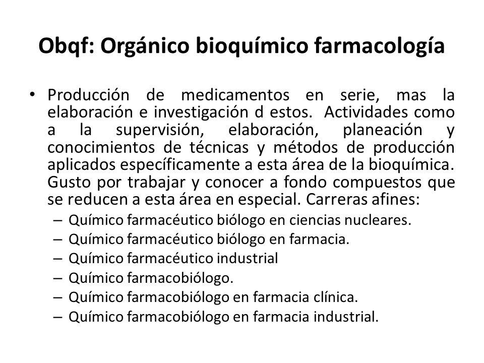 Obqf: Orgánico bioquímico farmacología