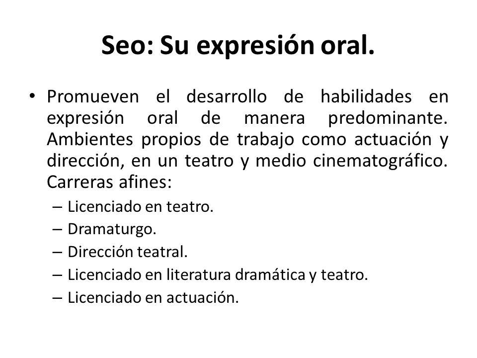 Seo: Su expresión oral.