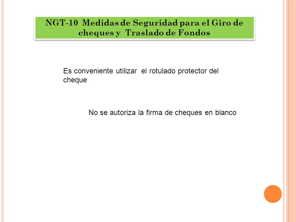 NGT-10 Medidas de Seguridad para el Giro de cheques y Traslado de Fondos