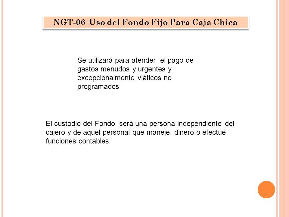 NGT-06 Uso del Fondo Fijo Para Caja Chica