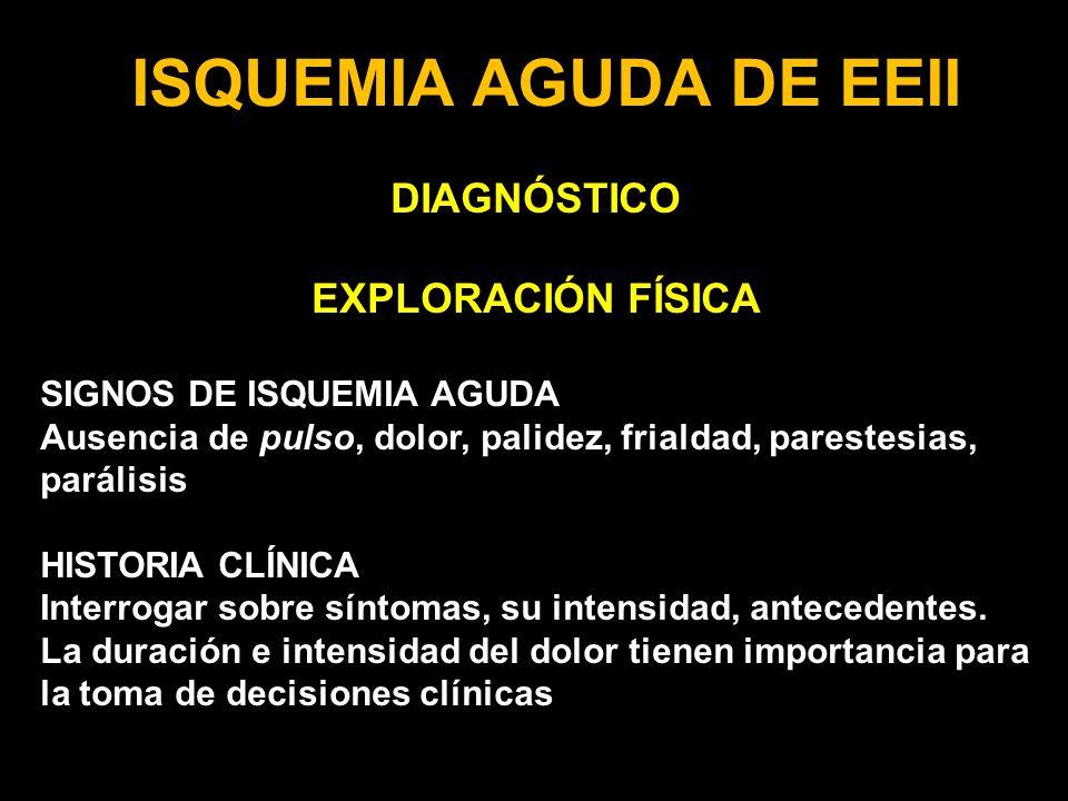 ISQUEMIA AGUDA DE EEII DIAGNÓSTICO EXPLORACIÓN FÍSICA