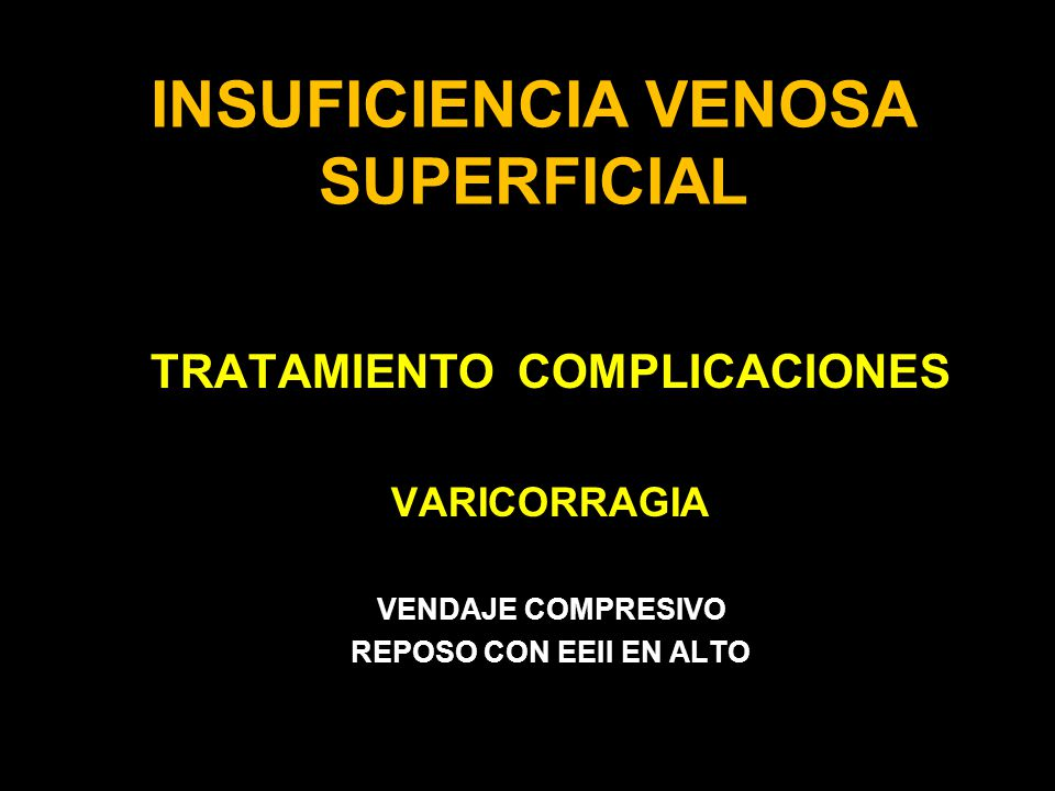 INSUFICIENCIA VENOSA SUPERFICIAL