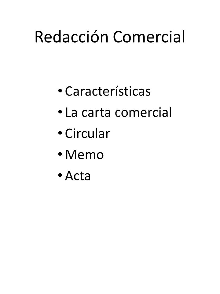 Redacción Comercial Características La carta comercial Circular Memo