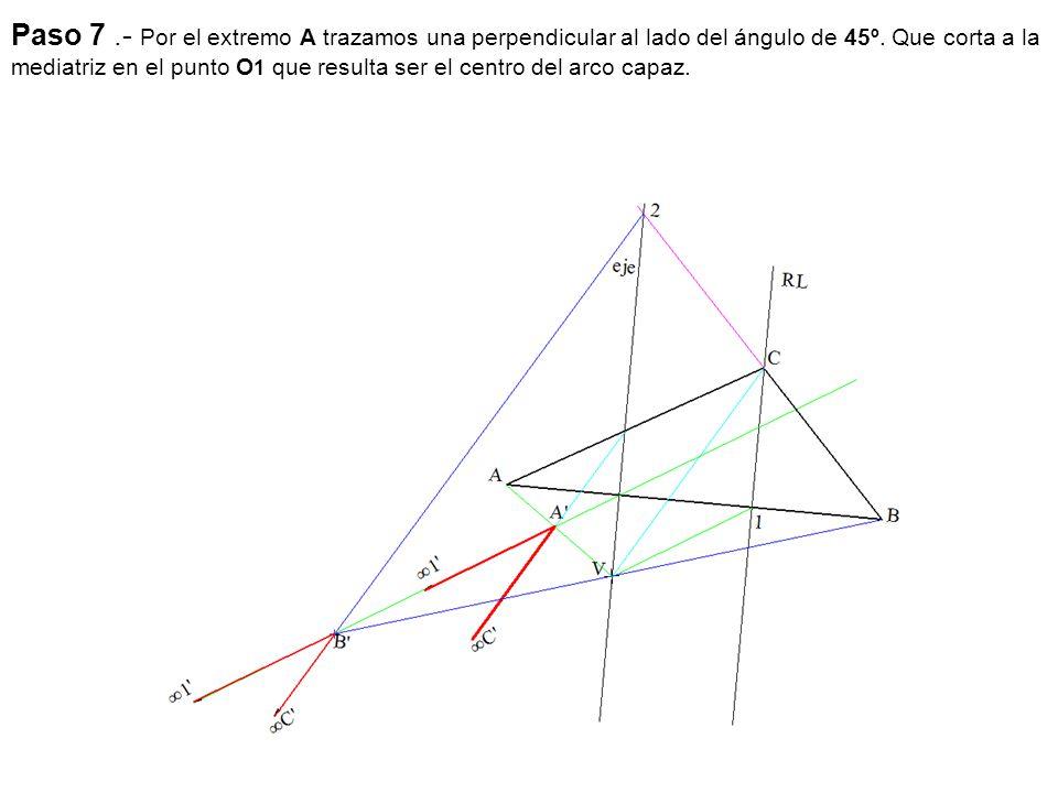 Paso 7 .- Por el extremo A trazamos una perpendicular al lado del ángulo de 45º.