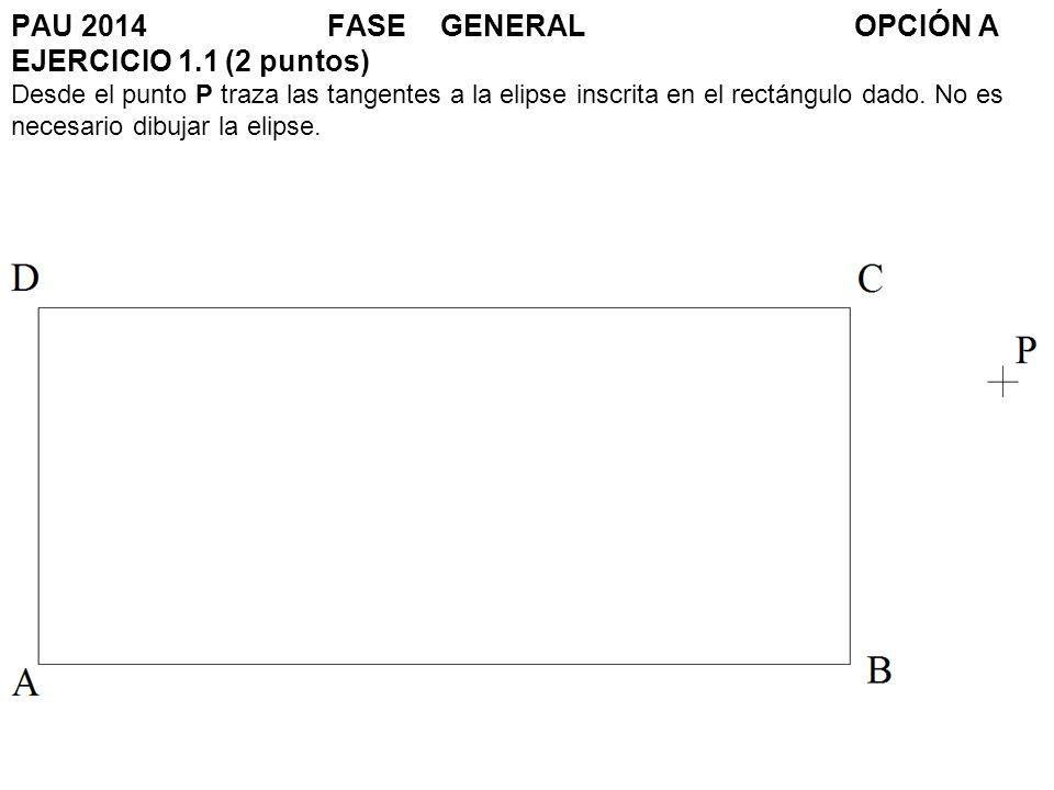 PAU 2014. FASE. GENERAL. OPCIÓN A EJERCICIO 1