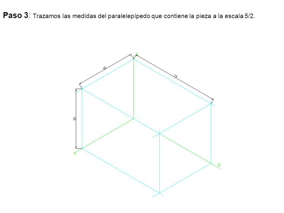 Paso 3: Trazamos las medidas del paralelepípedo que contiene la pieza a la escala 5/2.