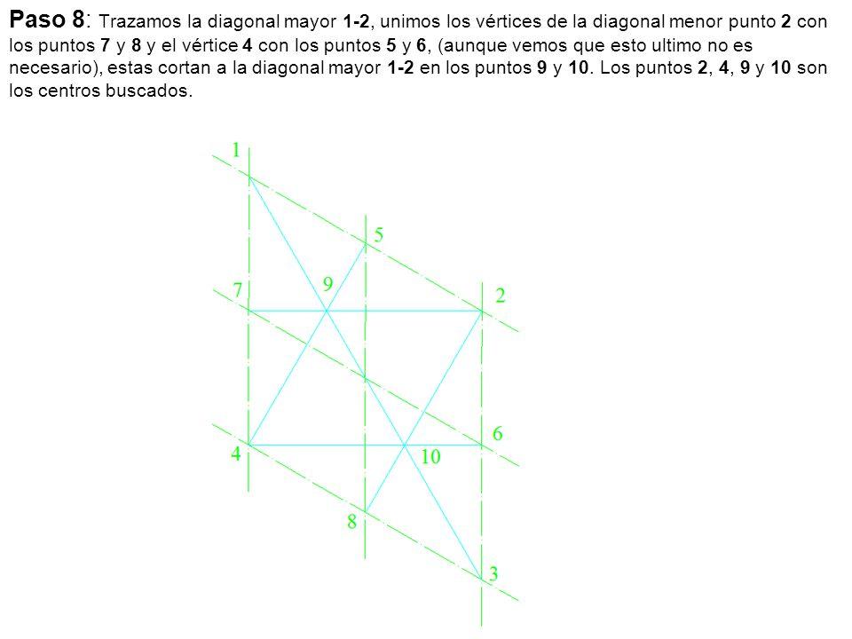 Paso 8: Trazamos la diagonal mayor 1-2, unimos los vértices de la diagonal menor punto 2 con los puntos 7 y 8 y el vértice 4 con los puntos 5 y 6, (aunque vemos que esto ultimo no es necesario), estas cortan a la diagonal mayor 1-2 en los puntos 9 y 10.