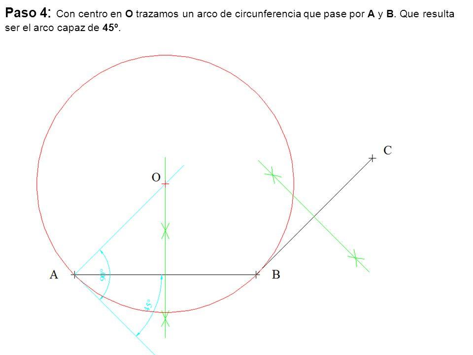 Paso 4: Con centro en O trazamos un arco de circunferencia que pase por A y B.